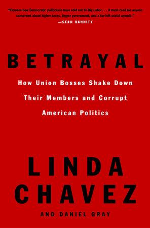 Betrayal by Linda Chavez and Daniel Gray