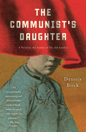 The Communist's Daughter by Dennis Bock