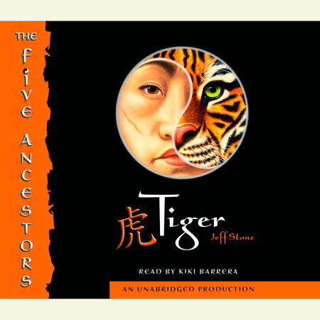 The Five Ancestors Book 1: Tiger by Jeff Stone