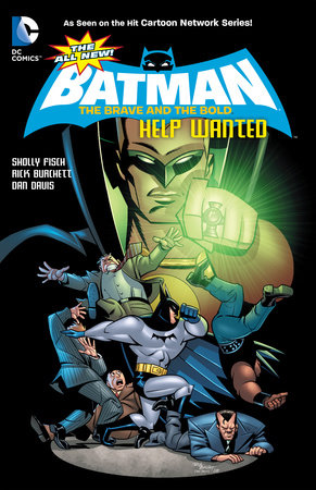 The All-New Batman: The Brave and the Bold Vol. 2: Help Wanted by Sholly Fisch
