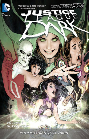 Justice League Dark Vol. 1: In the Dark (The New 52) by Peter Milligan