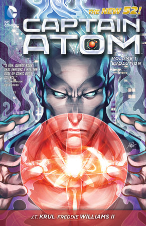 Captain Atom Vol. 1: Evolution (The New 52) by J.T. Krul