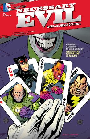 Necessary Evil: Super-Villains of DC Comics by Various