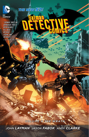 Batman: Detective Comics Vol. 4: The Wrath (The New 52) by John Layman