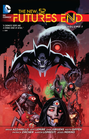 The New 52: Futures End Vol. 1 by Jeff Lemire and Brian Azzarello
