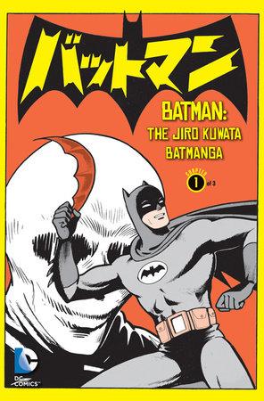 Batman: The Jiro Kuwata Batmanga Vol. 1 by