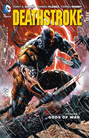 Deathstroke Vol. 1: Gods of Wars (The New 52) by Tony Daniel