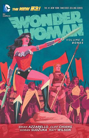 Wonder Woman Vol. 6: Bones (The New 52) by Brian Azzarello and Cliff Chiang