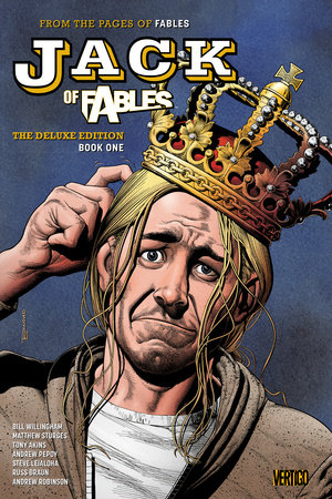 Jack of Fables: The Deluxe Edition Book One by Bill Willingham