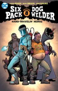 Sixpack & Dogwelder: Hard Travelin' Heroz