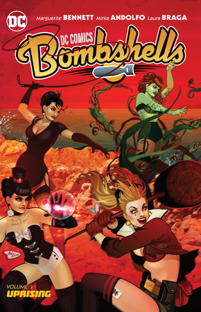 DC Comics: Bombshells Vol. 3: Uprising by Marguerite Bennett