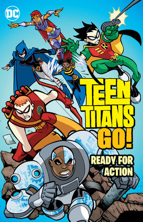 Teen Titans Go!: Ready for Action by Various