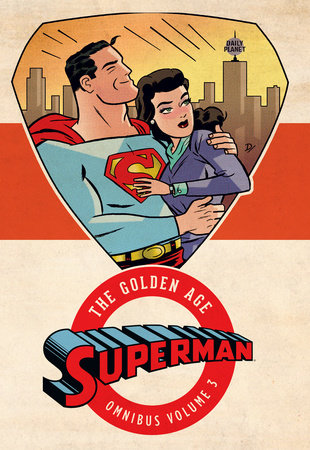 Superman: The Golden Age Omnibus Vol. 3 by Various