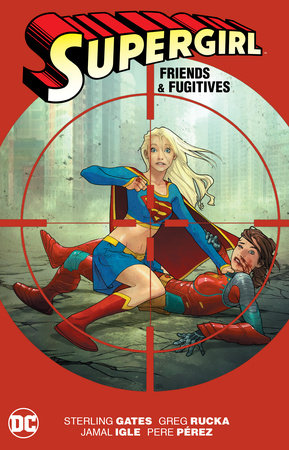 Supergirl: Friends & Fugitives by Sterling Gates