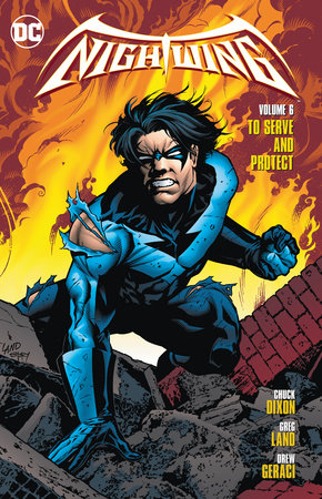 Nightwing Vol. 6: To Serve and Protect by Chuck Dixon