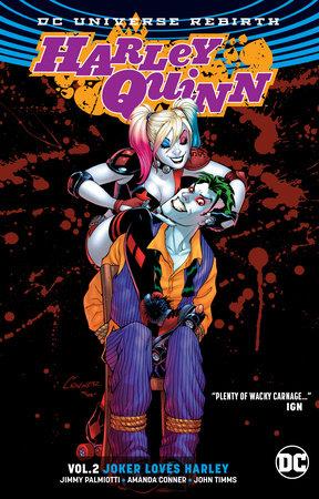 Harley Quinn Vol. 2: Joker Loves Harley (Rebirth) by Amanda Conner and Jimmy Palmiotti