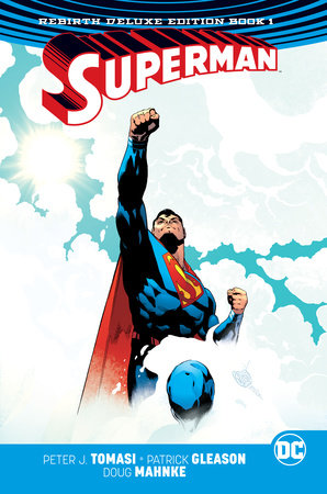 Superman: The Rebirth Deluxe Edition Book 1 by Peter J. Tomasi and Patrick Gleason