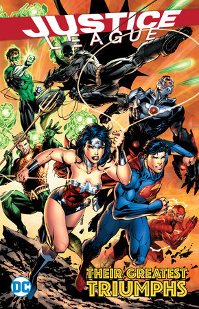 Justice League: Their Greatest Triumphs by Geoff Johns