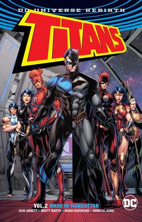 Titans Vol. 2: Made in Manhattan (Rebirth) by Dan Abnett