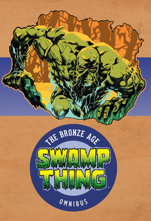 Swamp Thing: The Bronze Age Omnibus Vol. 1 by Len Wein