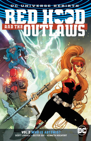 Red Hood and the Outlaws Vol. 2: Who Is Artemis? (Rebirth) by Scott Lobdell