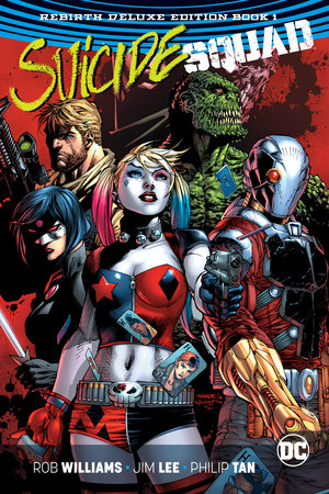 Suicide Squad: The Rebirth Deluxe Edition Book 1 by Rob Williams
