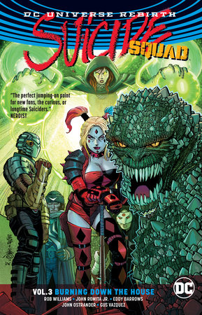 Suicide Squad Vol. 3: Burning Down The House (Rebirth) by Rob Williams