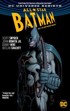 All-Star Batman Vol. 1: My Own Worst Enemy (Rebirth) by Scott Snyder