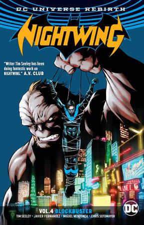 Nightwing Vol. 4: Blockbuster (Rebirth) by Tim Seeley