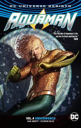 Aquaman Vol. 4: Underworld (Rebirth) by Dan Abnett