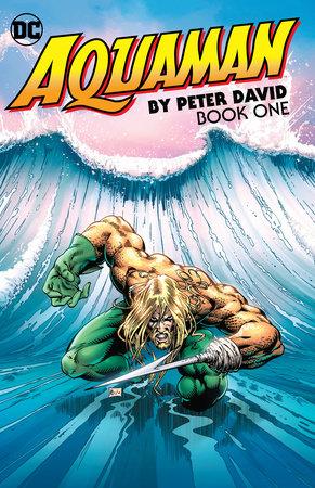 Aquaman by Peter David Book One by Peter David