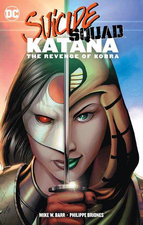 Suicide Squad: Katana: The Revenge of Kobra by Mike W. Barr