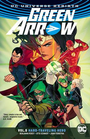 Green Arrow Vol. 5: Hard Travelin' Hero (Rebirth) by Benjamin Percy