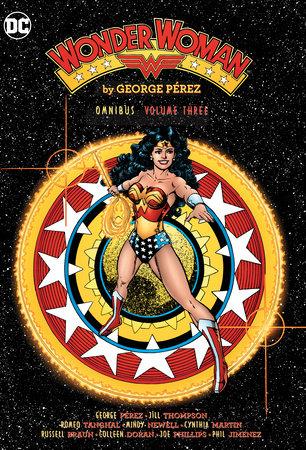 Wonder Woman by George Perez Omnibus Vol. 3 by George Perez
