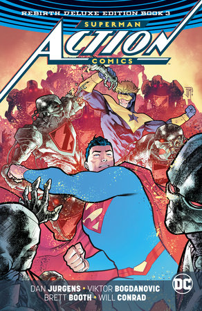 Superman: Action Comics: The Rebirth Deluxe Edition Book 3 by Dan Jurgens and Rob Williams