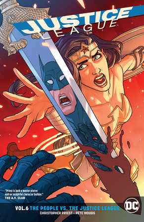 Justice League Vol. 6: The People vs. The Justice League by Christopher Priest