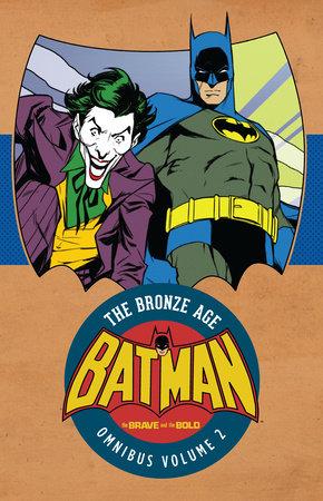 Batman: The Brave & the Bold: The Bronze Age Omnibus Vol. 2 by Bob Haney
