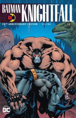 Batman: Knightfall Vol. 1 (25th Anniversary Edition) by Chuck Dixon