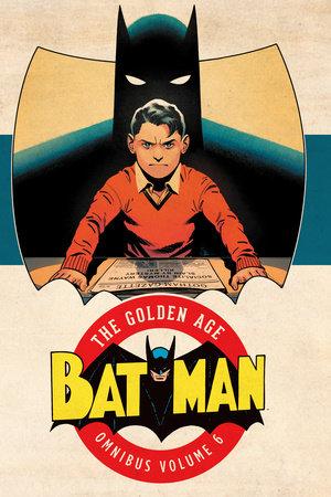 Batman: The Golden Age Omnibus Vol. 6 by Various