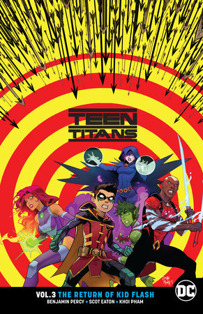 Teen Titans Vol. 3: The Return of Kid Flash by Benjamin Percy