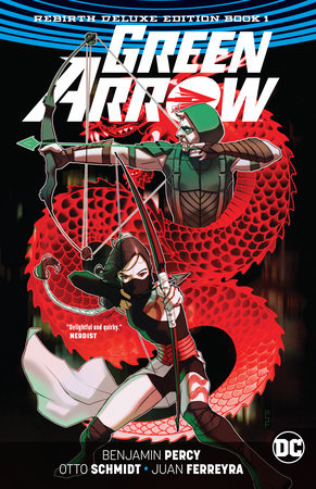 Green Arrow: The Rebirth Deluxe Edition Book 1 by Benjamin Percy