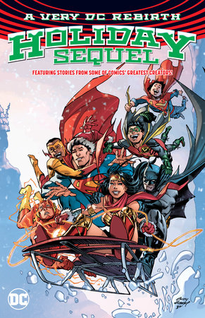 A Very DC Holiday Sequel by Paul Dini, Greg Rucka, Jeff Lemire and Tom King