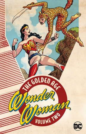 Wonder Woman: The Golden Age Vol. 2 by William Moulton Marston