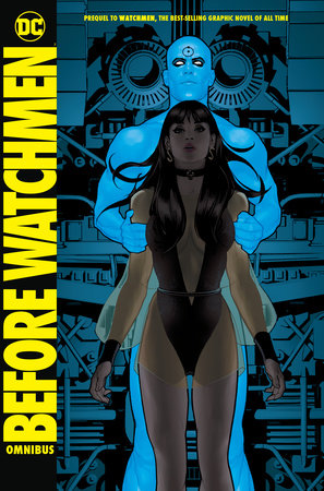 Before Watchmen Omnibus by Brian Azzarello, J. Michael Straczynski and Len Wein