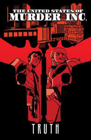 The United States of Murder Inc. Vol. 1: Truth by Brian Michael Bendis