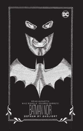Batman Noir: Gotham by Gaslight by Brian Augustyn