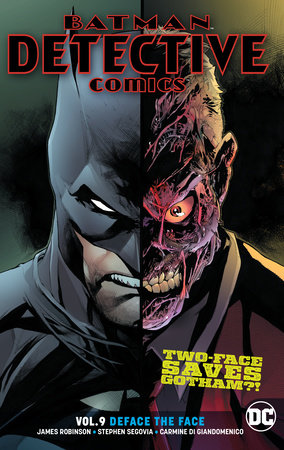 Batman: Detective Comics Vol. 9: Deface the Face by James A. Robinson