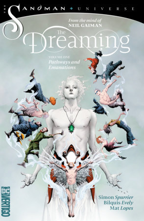 The Dreaming Vol. 1: Pathways and Emanations (The Sandman Universe) by Simon Spurrier and Neil Gaiman