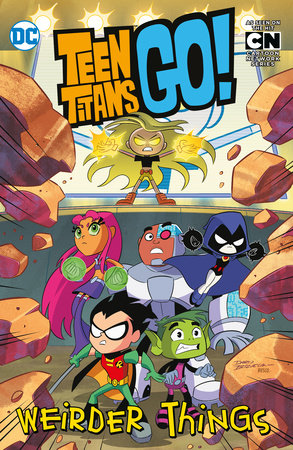 Teen Titans Go!: Weirder Things by Sholly Fisch