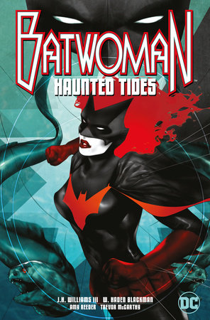 Batwoman: Haunted Tides by J.H. Williams III and W. Haden Blackman